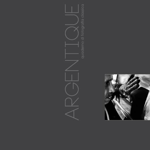 Argentique<br> la prima rivista dedicata agli autori di fotografia classica